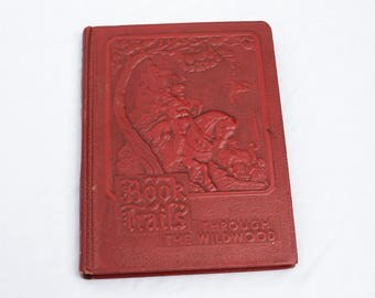 Vintage Children's Book - Hardcover - Book Trails Through the Wildwood Volume 3 Vol 3 - Childrens Child Development Story Stories