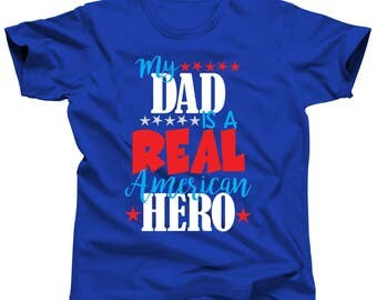4th of July Shirt - Military Dad is Real Hero - Solider Father - Patriotic Outfit - Fourth Of July - Red White Blue - Independence Day