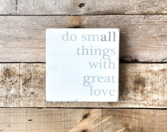 Do Small Things with Great Love Hand Painted Wooden Sign