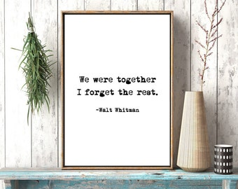 We were together I forget the rest Print Walt Whitman quote love signs wedding gift couple poster bedroom wall art typography poster design