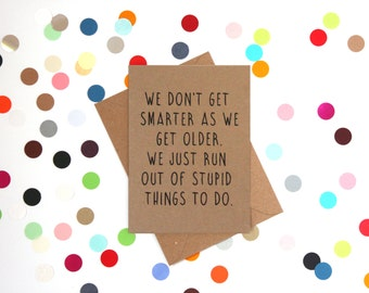 Funny Birthday Card, Friend birthday card, funny 40th birthday card, funny 50th birthday card, Funny friend birthday card, funny card