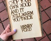 Rustic Wood Sign | Lumberjack | Henry Ford Quote | Chop Your Own Wood | Gifts for Dad