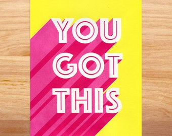 You Got This - New Year's Resolution - Motivational Poster - Handmade Typographic Screenprint - Inspirational Quote