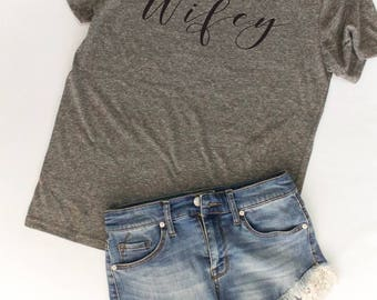 Wifey Tee / Wifey Shirts / Wifey Tshirts / Wife Gift / Women's Tshirts / Future Wife Shirt / Future Mrs Shirt / Mrs. Tshirts / Wife Tees