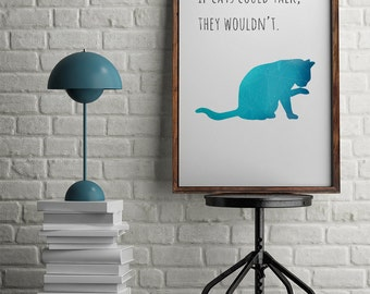 Cat Printable Poster, Funny Cat Quote Poster, Digital Print, Cat Illustration, Cat Lover Gift, Cat Wall Art, Home Decor, Cat Wall Art