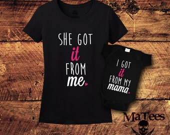 She Got It From Me, I Got It From My Mama, Mommy and Me Outfits, Mommy and Me, Mommy And Me Shirts, Mother Daughter Shirt,