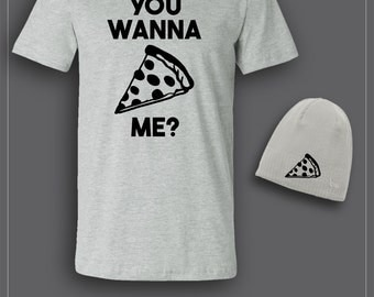 You Wanna Pizza Me? T-shirt and embroidered Beanie