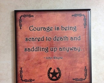 Horse Gift Tile -  Courage is being scared...saddling up anyway John Wayne  Hanging Sign Plaque  Barn Decor Cowgirl Custom Personalized