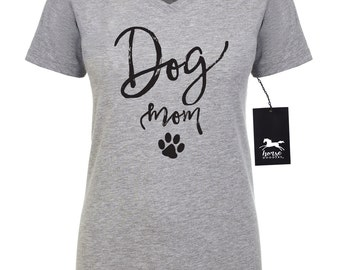 Dog Mom | Dog T Shirt | Dog Shirt | Women's Fitted V-Neck Tee | Fashion Fit | Soft |