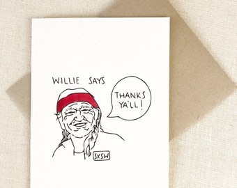 Thank You Card Texas SXSW - WILLIE - Willie Nelson gift, Texas Thank you Card, Austin Texas Card Thank you blank, Movie Card, Card for Actor