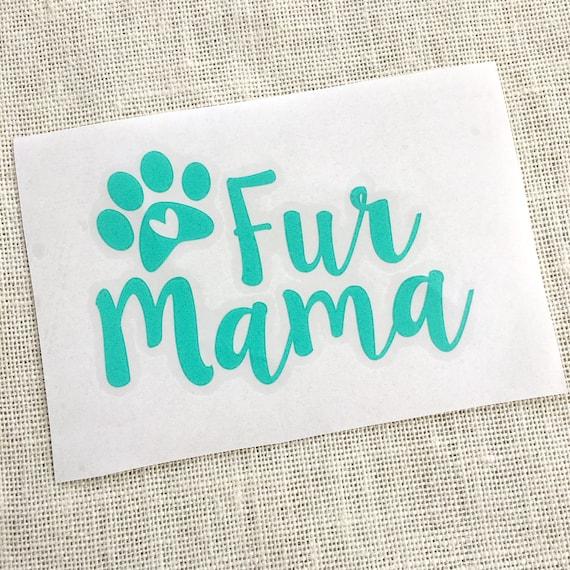 fur mama sticker fur mama decal custom dog decal custom dog. Black Bedroom Furniture Sets. Home Design Ideas