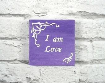 Purple I am Love wooden plaque  - Purple love quote - Purple spiritual wall decor - Positive affirmation wooden plaque - Inspirational art