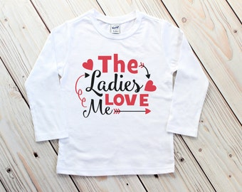 Valentine Shirt- Toddler Boy Valentine - The Ladies Love Me - Boy Valentine Shirt- Boy Valentine Outfit - Boy Valentines Day - Ladies Man T