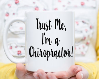 Trust Me I'm a Chiropractor,  Chiropractor Gift, Chiropractor Mug, Gift for Chiropractor, Gift Ideas for Chiropractor, Chiropractic