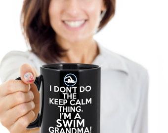 I Don't Do the Keep Calm Thing - Swim Grandma 11oz Coffee Mug