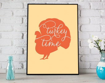 Turkey Time Print, Fall Printable, Party Sign, Celebration, Pumpkin, Thanksgiving, Be Thankful, Give Thanks, Holiday Decor - (D109)