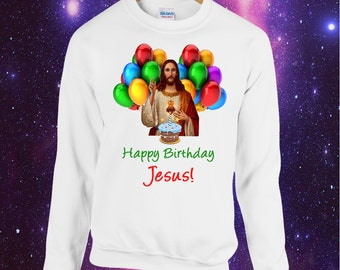 Happy Birthday Jesus Printed Christmas Jumper Sweatshirt Alternative Funny