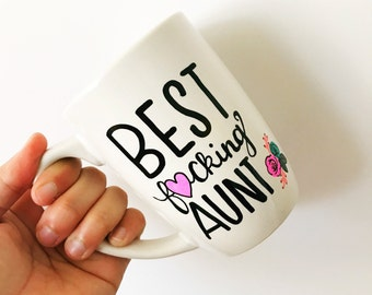 Aunt Gift, Aunt Mug, Gifts For Aunts, Aunt Birthday Gift, Aunt Gifts, Aunt Coffee Mug, Best F*cking Aunt, Mature Content