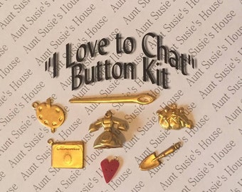 341 B Button Kit,  I Love to Chat,