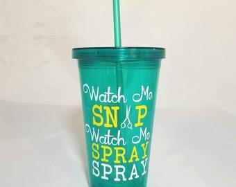Watch Me Snip Watch Me Spray Spray- Cosmetologist Gift- Hair Stylist- Hairdresser Gift- Salon Gift- Hairdresser Quote-Beautician Gift