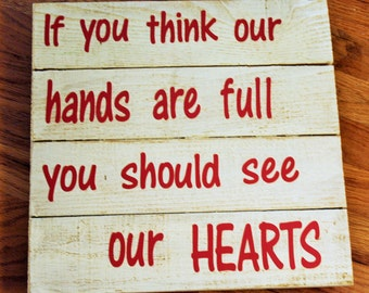 If you think our hands are full handmade sign