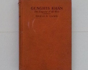 Genghis Khan, The Emperor Of All Men, Hardcover Book, By Harold Lamb, 270 Total Pages, Illustrated, A Star Book, Garden City Publishing Co