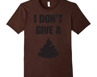 Funny Tshirt, Funny Shirt, I Don't Give A Crap Funny T-shirt for Men and Women, Funny Gift T-Shirt, Funny Tshirts