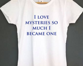 love mysteries so much became one t shirt womens tshirt womens clothing womens top tees womens shirt gifts for teens teens t shirt tumblr t
