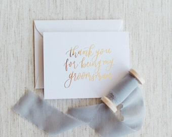 Thank You For Being My Groomsman - Calligraphy Foil Wedding Card