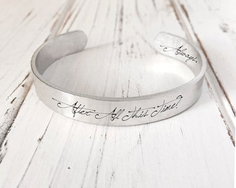 After All This Time? Always./Engraved Cuff Bracelet/ Engraved Aluminum Bracelet/ Personalized Engraved Bracelet Engraved Cuff