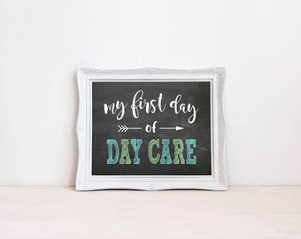 "My First Day Of Day Care Chalkboard Sign || 8""x10"" DIGITAL DOWNLOAD First Day Of Daycare Chalkboard Printable 