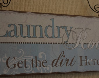 Plaque Utility Room Laundry Room Get The Dirt Here Duck Egg Blue Sign SG1204