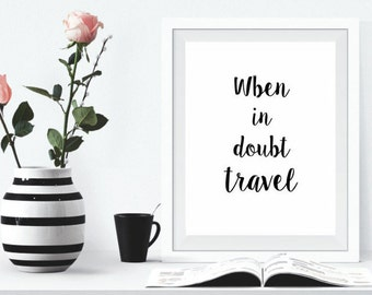 When in doubt travel, Room decor, Home decor, Love to travel, Printables, Digital Prints,