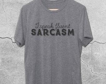 I Speak Fluent Sarcasm Graphic Tee For Women & Men - Funny T-Shirts - Sarcasm Shirts - funny Tshirts - Vintage Graphic Tees - Sarcastic