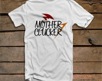 Mother Clucker Shirt, Mens Tee, Funny Chicken Shirt, Chicken Funny Shirt, Chicken Funny T-Shirt, Funny Men's Clothing, Mother Clucker