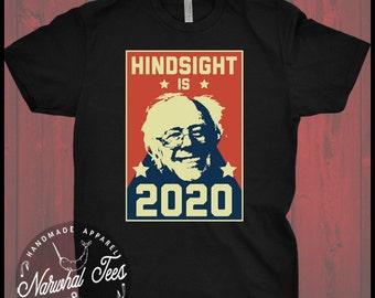 Hindsight Is 2020 Shirt Bernie Sanders T-Shirt Liberal Anti Trump Gift Democrat Left Wing Tee