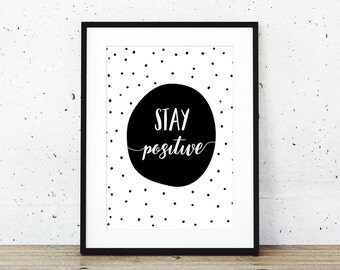 Motivational STAY POSITIVE wall art print instant download gallery wall decor art poster