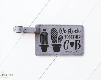 Personalized Luggage Tag, We Stick Together Cactus Cute Gifts, Mr Mrs Gift, Honeymoon, Bridal Shower Gift, Wedding Gift, Cacti Garden LT9