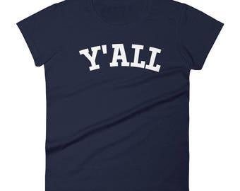 Y'ALL - Women's T-Shirt - Parody, Ivy League, Yale, Cornell, Harvard, Columbia, Darthmouth, Princeton, University, College, Funny