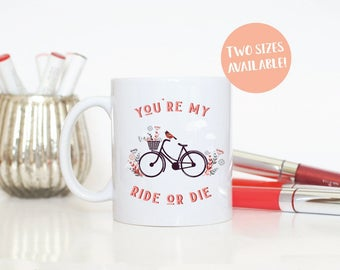 Youre My Ride or Die Couples Mugs, Ride or Die, Best Friend Gift, Gift for Her, Mugs with Sayings,Mothers Day Gift, Bike Mug, Bicycle Mug