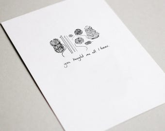 You taught me all I know - knitting greeting card. Mother's day/father's day/thank you/birthday/celebration card.