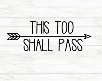 This Too Shall Pass Decal- Inspirational Decal- Uplifting- Inspirational- Never Give Up- Decal- Quote Decal