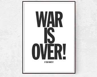 War Is Over - John Lennon - Hippie - Peace and Love - Quote Prints - Black and White Wall Art - Scandinavian Decor - Typography Wall Decor.