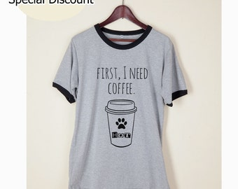 Cat Shirt Tshirt First I Need Coffee Funny Tumblr Wording Quote Light Gray and White