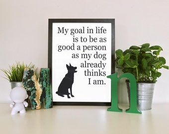 Funny Pet Art Print - Be as Good as the Dog Thinks | Printable Art | Instant Download Art | Animal Lover | Pet Lover | Motivational Poster