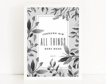 Through Him All Things Were Made / John 1:3 Christian Bible Verse Scripture Wall Art Print / Botanical Illustration Modern Home Decor