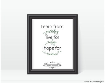 Albert Einstein Inspirational Quote - Learn from yesterday - Printable wall art, home decor.