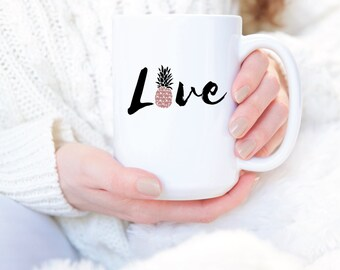 Love Pineapple Mug - Pineapple Mug - Pineapple Coffee Mug - Pineapple Lover Gift - Pineapple Cup - Coffee Mugs - Mom Gift - Gifts For Her