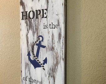 Hope is the anchor of the soul reclaimed wood sign