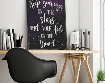 Keep your eyes on the stars and your feet on the ground, Digital Print, Home Decor, Star Galaxy Print, Universe Print, Nursery Room Print